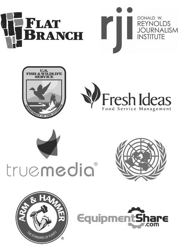 Flat Branch, Reynolds Journalism Institute, US Fish and Wildlife Service, Freah Ideas Food Service, True Media, United Nations, Arm & Hammer, EquipmentShare